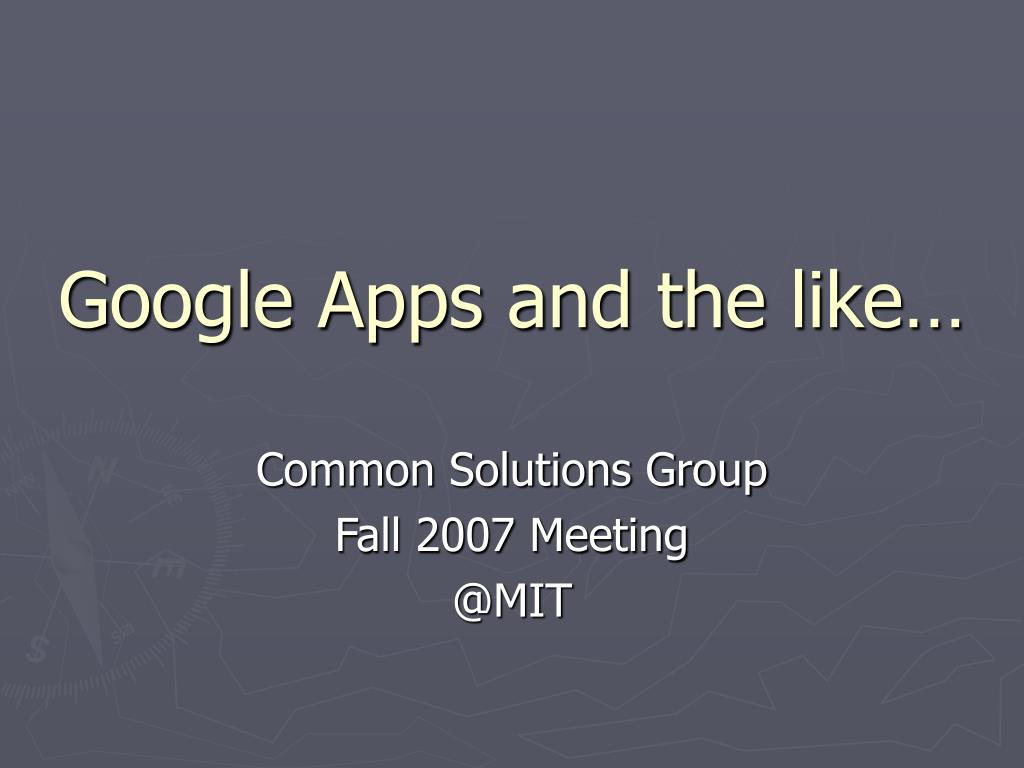 google apps and the like l.