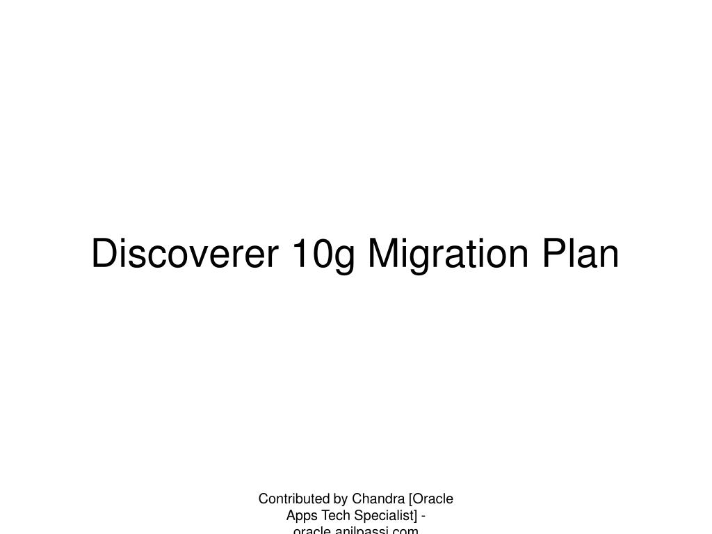discoverer 10g migration plan l.