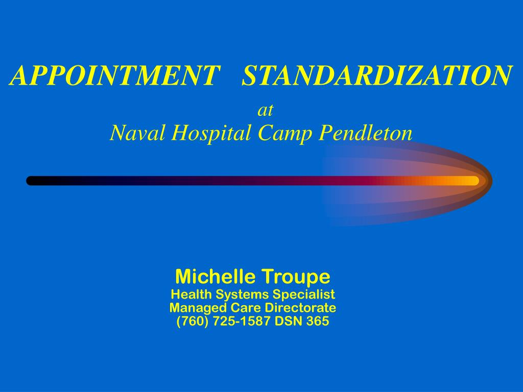 appointment standardization at naval hospital camp pendleton l.