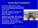 avoid wet conditions