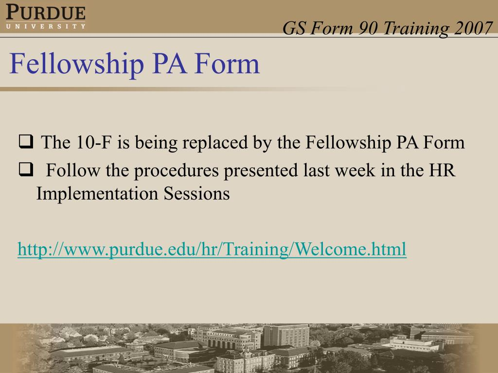 The 10-F is being replaced by the Fellowship PA Form