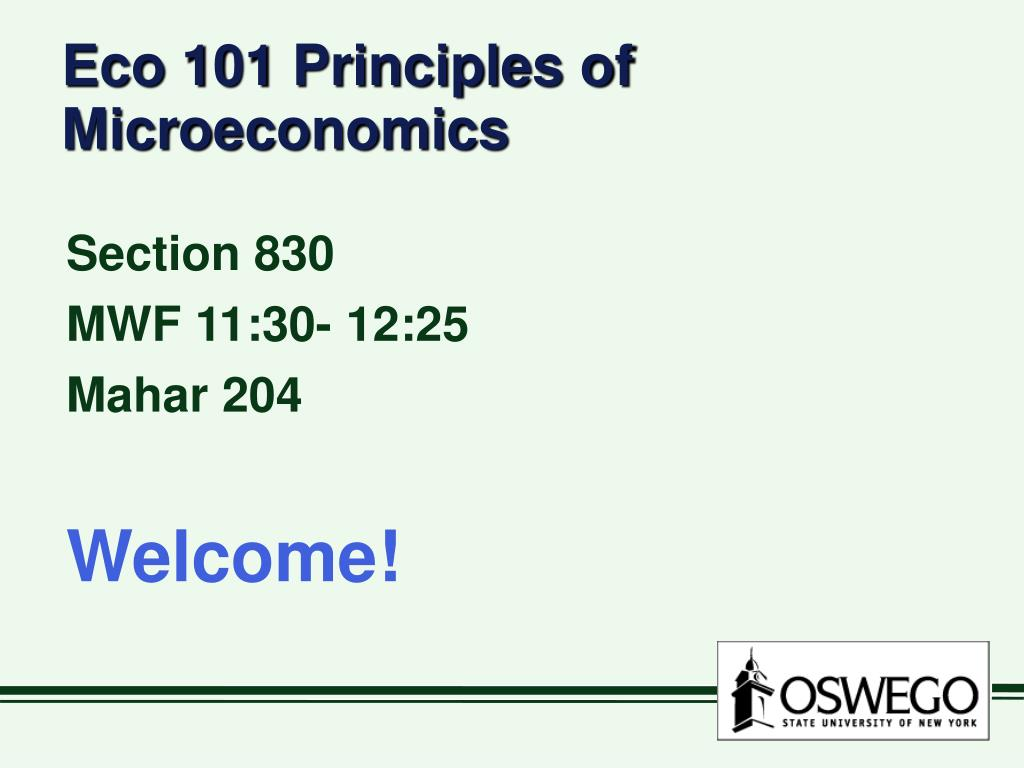 eco 101 principles of microeconomics l.