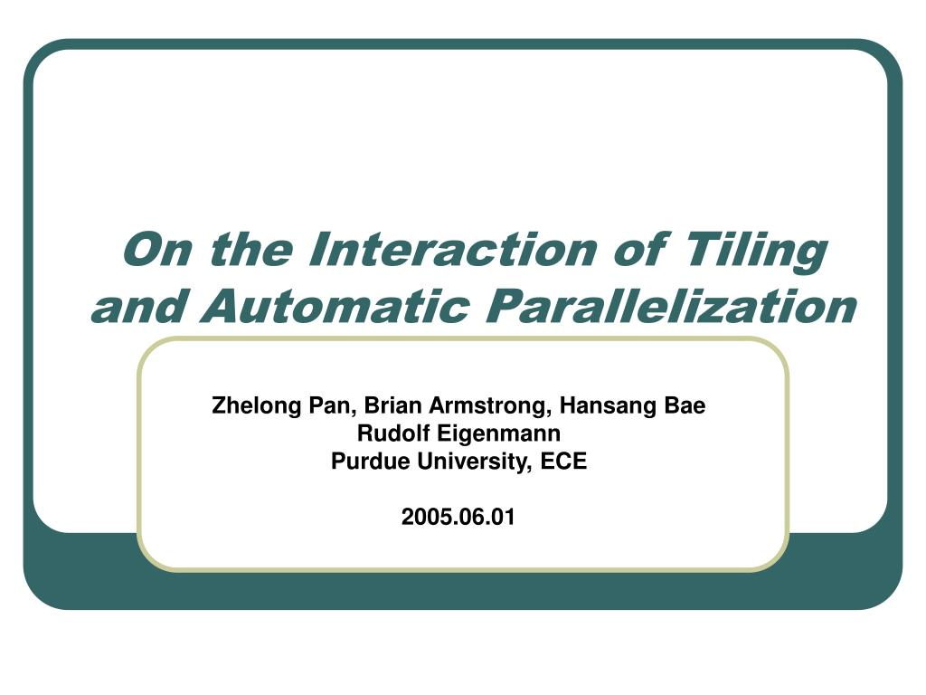 on the interaction of tiling and automatic parallelization l.