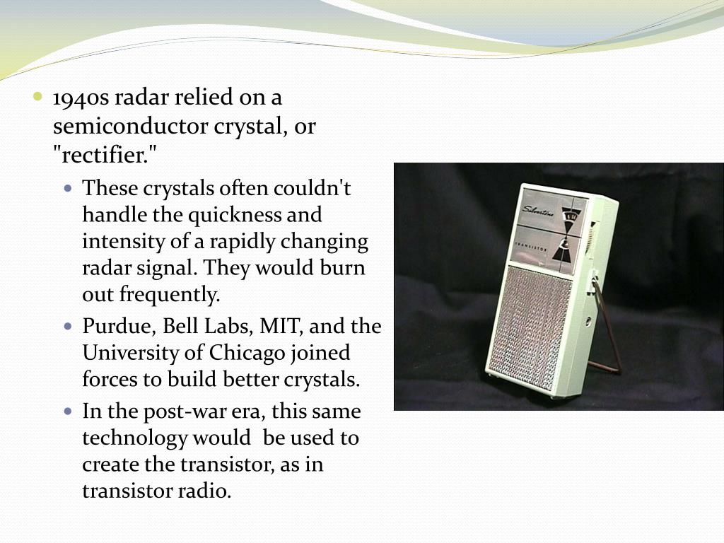 "1940s radar relied on a semiconductor crystal, or ""rectifier."""