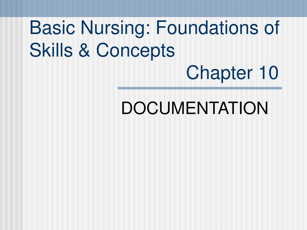 basic nursing foundations of skills concepts chapter 10 l.