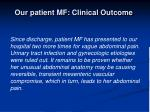 our patient mf clinical outcome