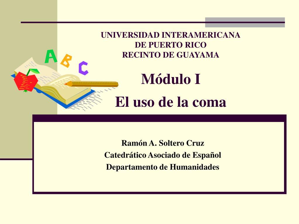 universidad interamericana de puerto rico recinto de guayama m dulo i el uso de la coma l.