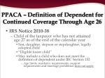 ppaca definition of dependent for continued coverage through age 26