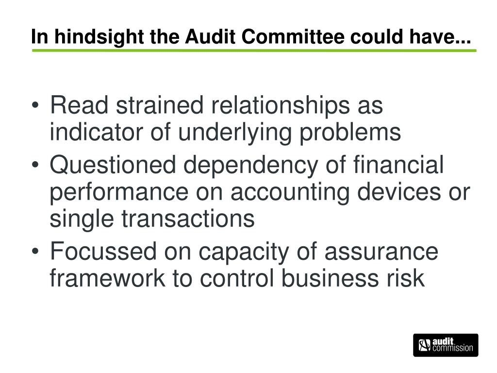 In hindsight the Audit Committee could have...