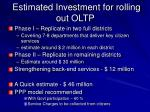 estimated investment for rolling out oltp
