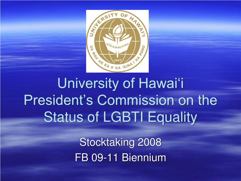 university of hawai i president s commission on the status of lgbti equality l.