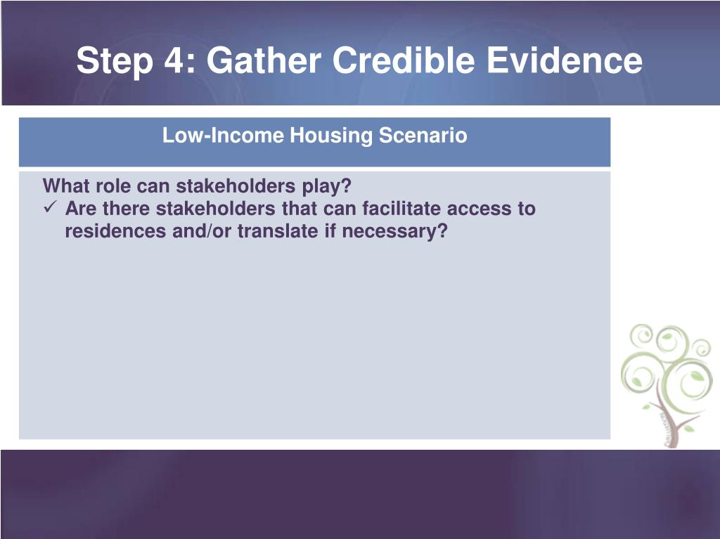 Step 4: Gather Credible Evidence