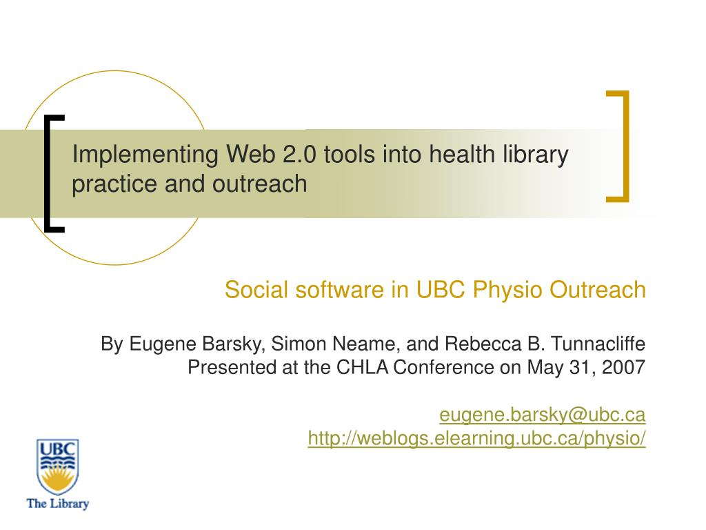 implementing web 2 0 tools into health library practice and outreach l.