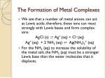 the formation of metal complexes