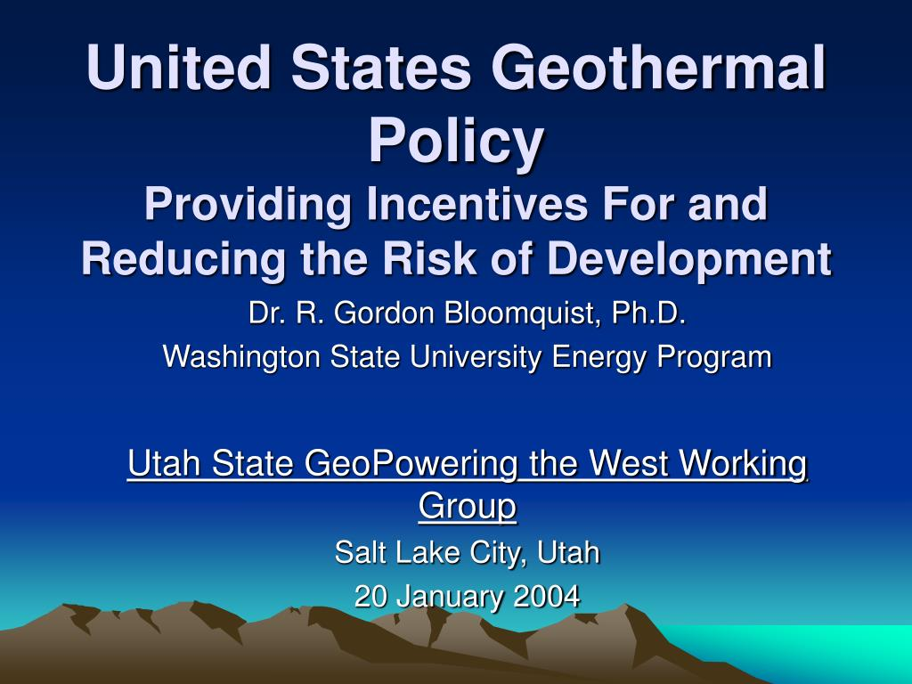 united states geothermal policy providing incentives for and reducing the risk of development l.