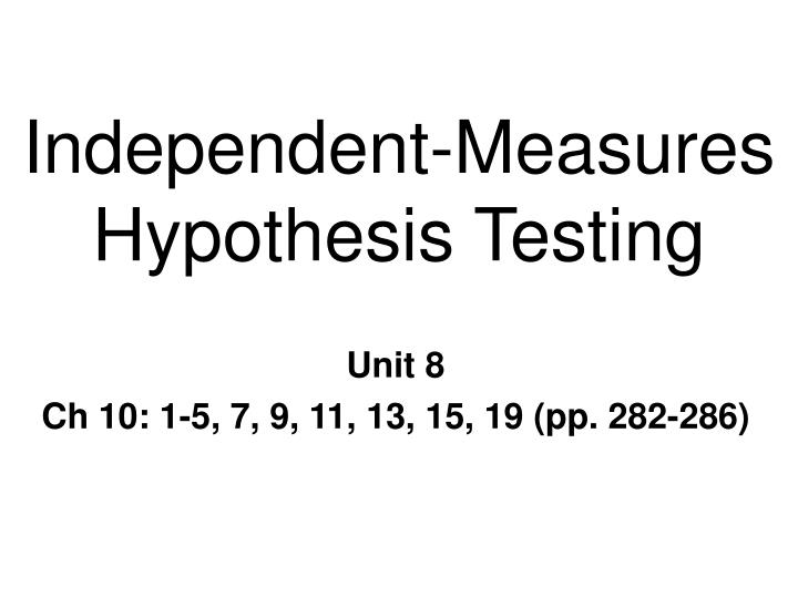 Independent measures hypothesis testing