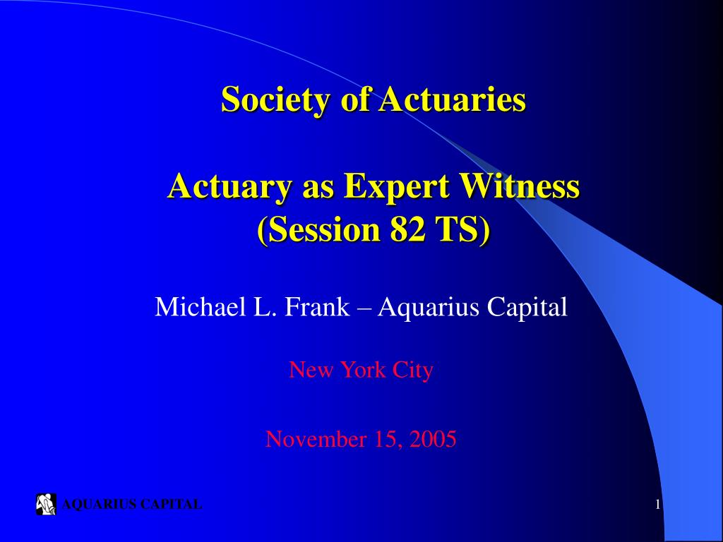 society of actuaries actuary as expert witness session 82 ts l.