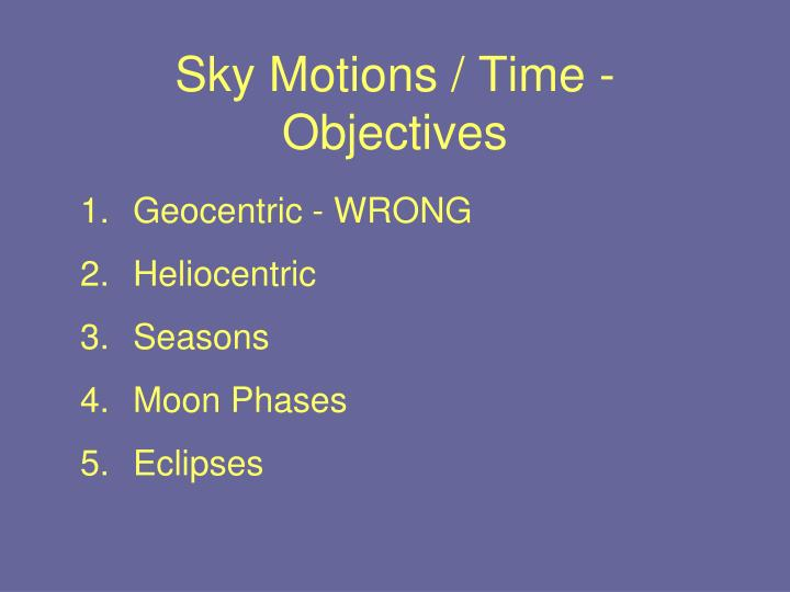 sky motions time objectives n.