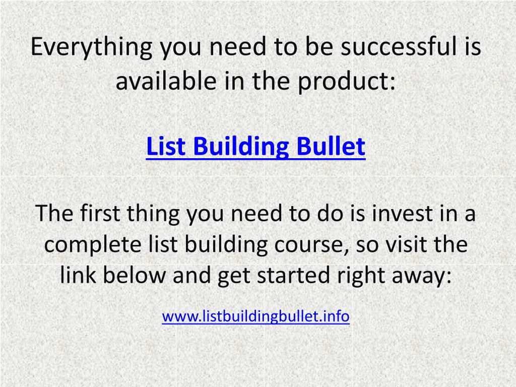 Everything you need to be successful is available in the product: