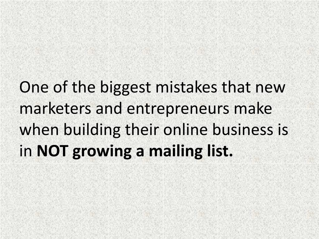 One of the biggest mistakes that new marketers and entrepreneurs make when building their online business is in