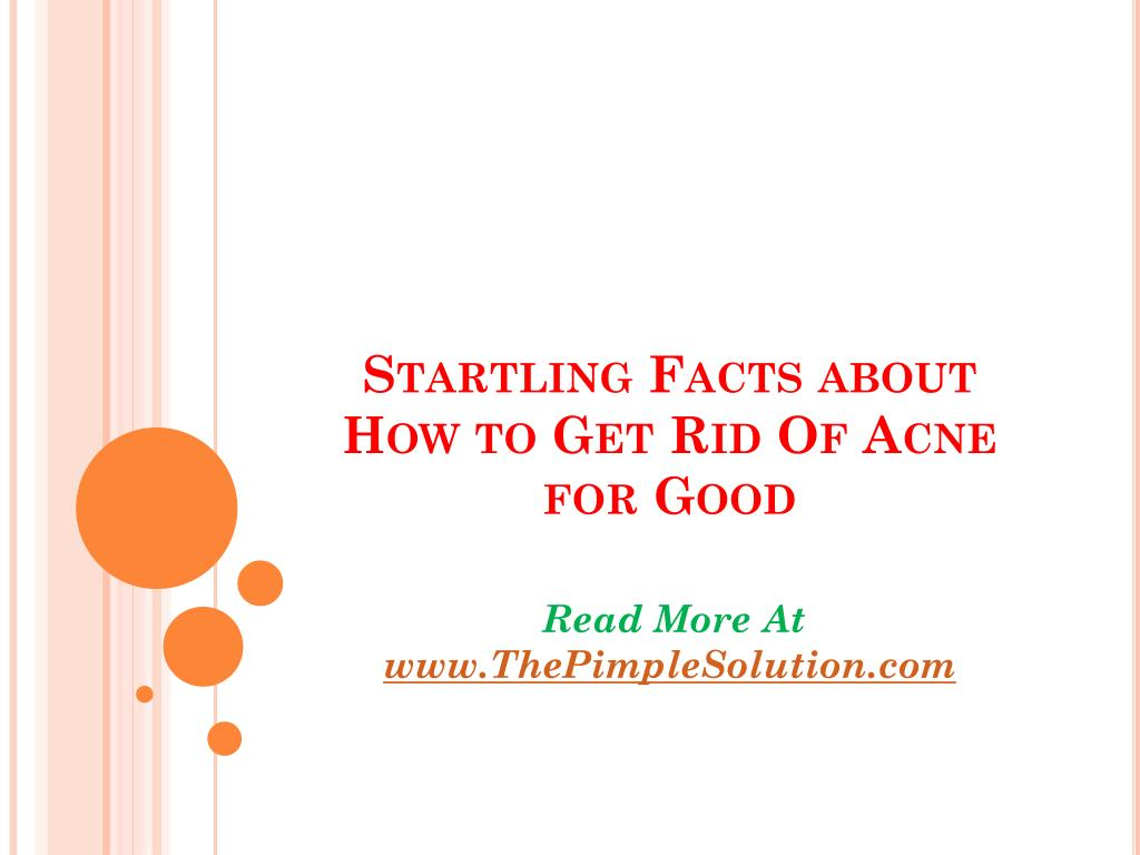 startling facts about how to get rid of acne for good l.