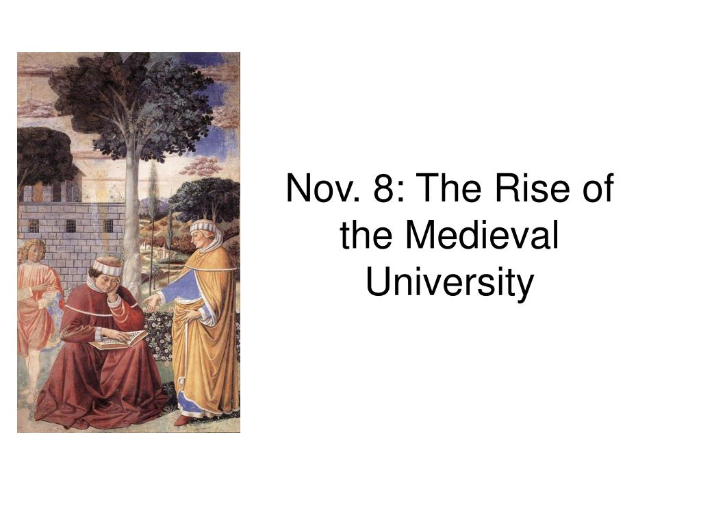 nov 8 the rise of the medieval university l.