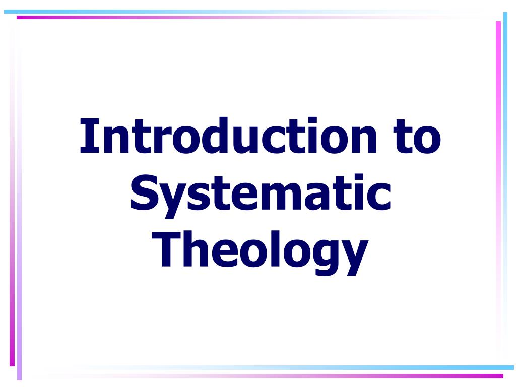 introduction to systematic theology l.