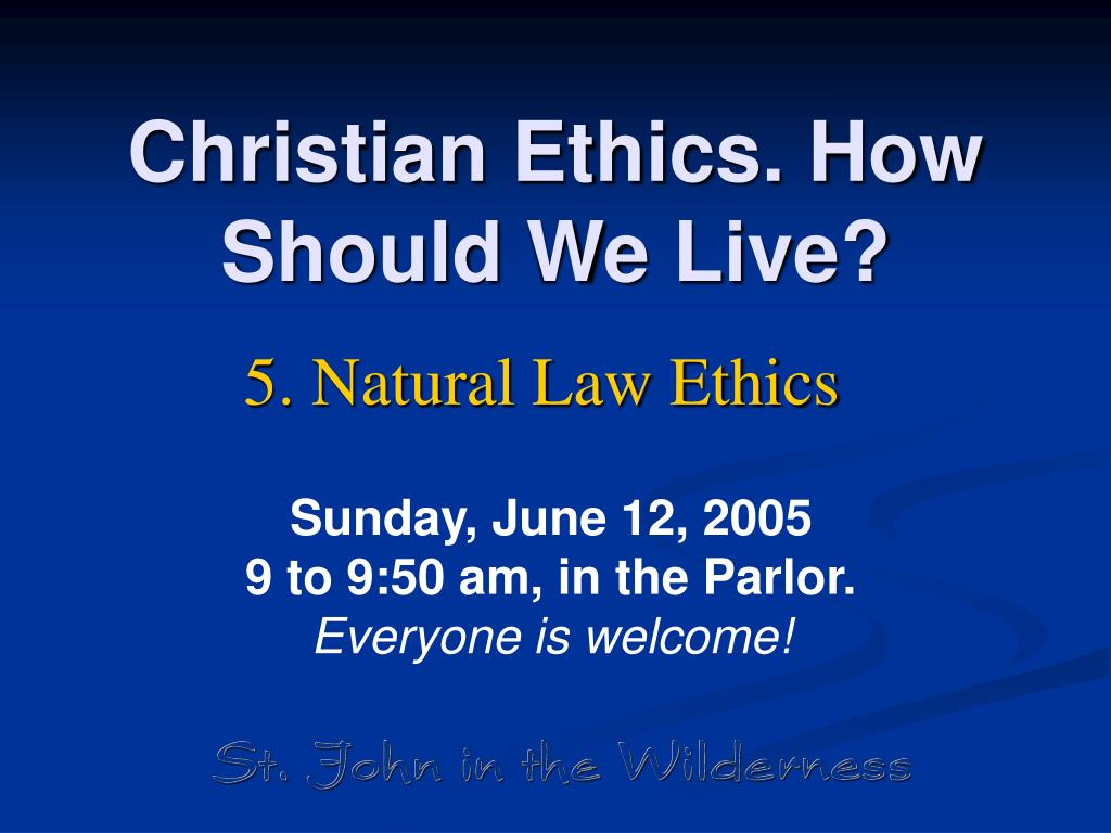 christian ethics how should we live l.