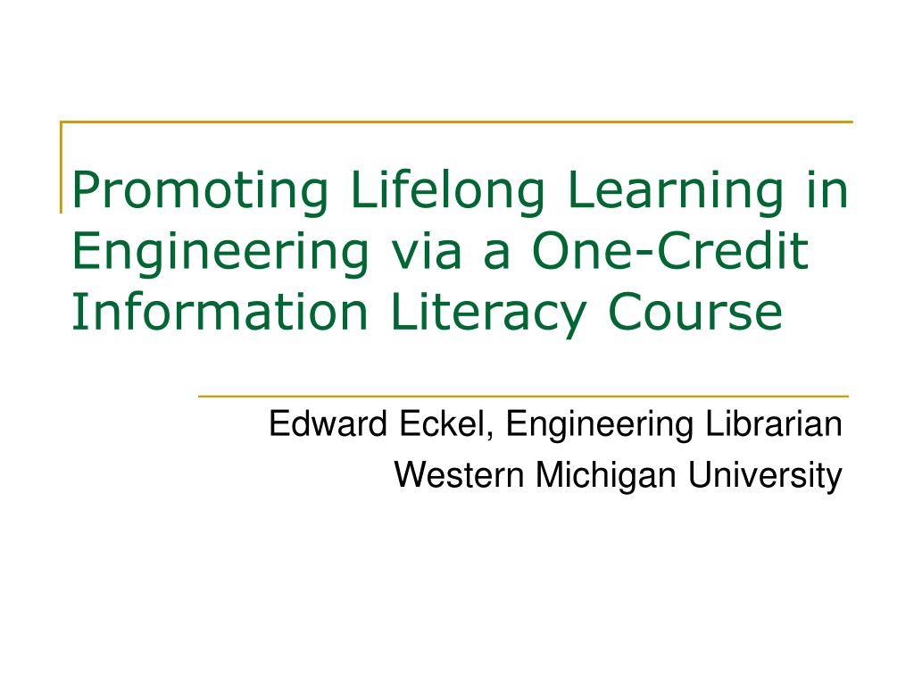 promoting lifelong learning in engineering via a one credit information literacy course l.