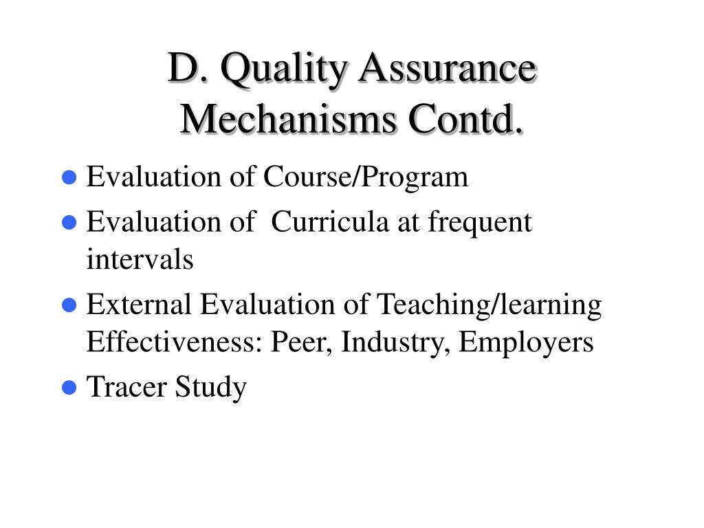 D. Quality Assurance Mechanisms Contd.
