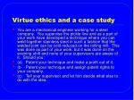 virtue ethics and a case study
