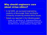 why should engineers care about virtue ethics