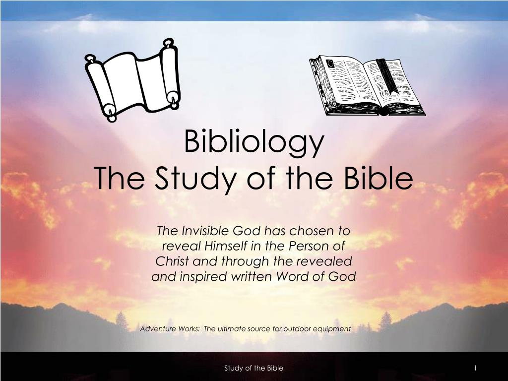 bibliology the study of the bible l.