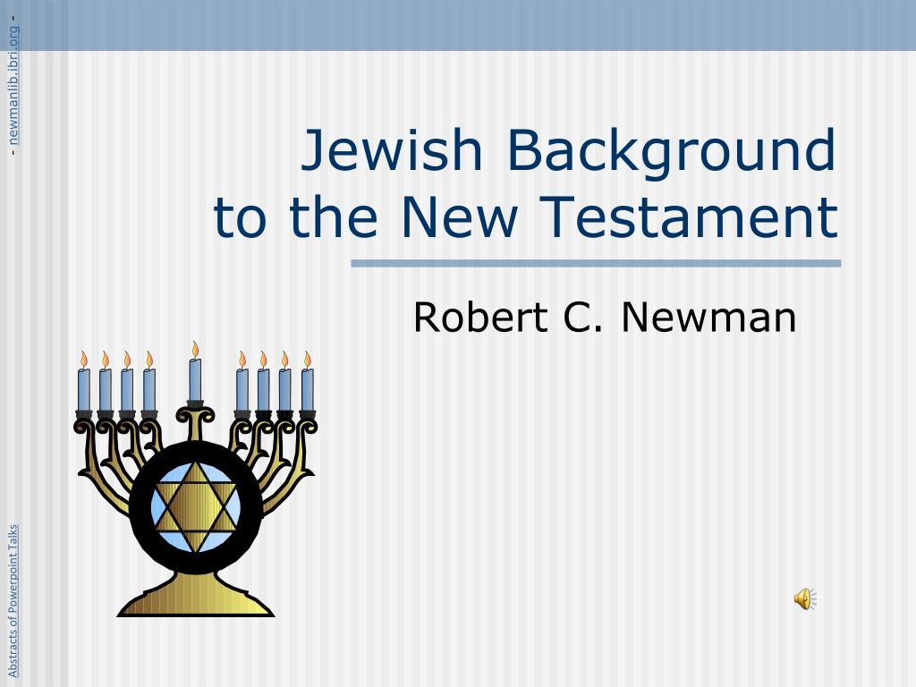 jewish background to the new testament l.