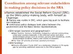 coordination among relevant stakeholders in making policy decisions in the sra