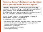 president ramos s leadership and political will to promote social reform agenda