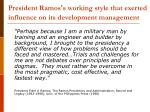 president ramos s working style that exerted influence on its development management