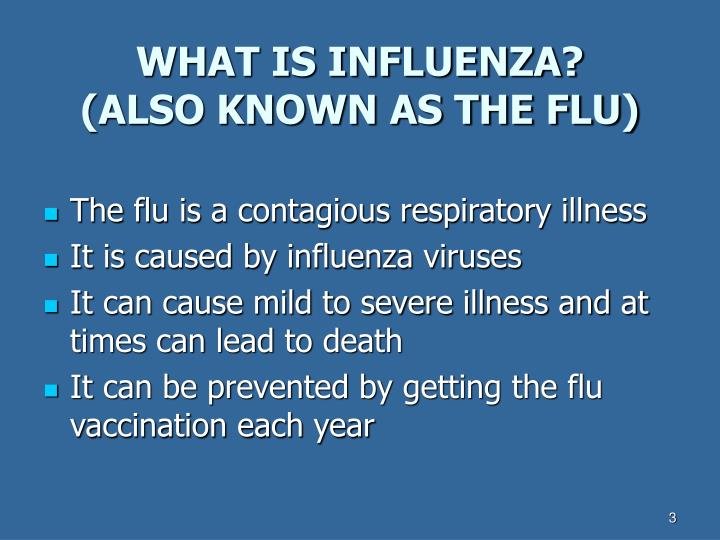What is influenza also known as the flu