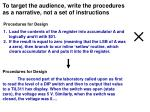 to target the audience write the procedures as a narrative not a set of instructions