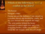 1 which of the following is not a symbol in the story