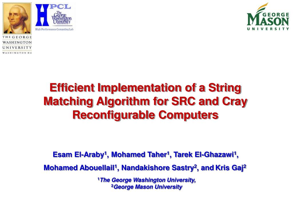 efficient implementation of a string matching algorithm for src and cray reconfigurable computers l.