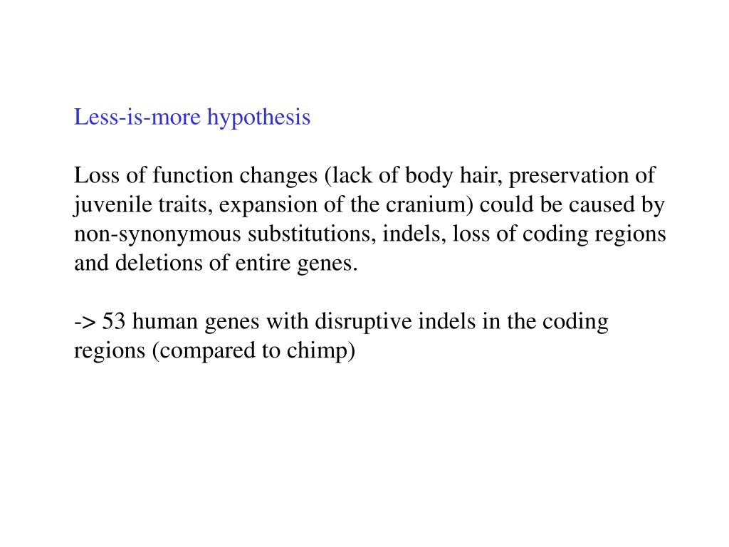 Less-is-more hypothesis