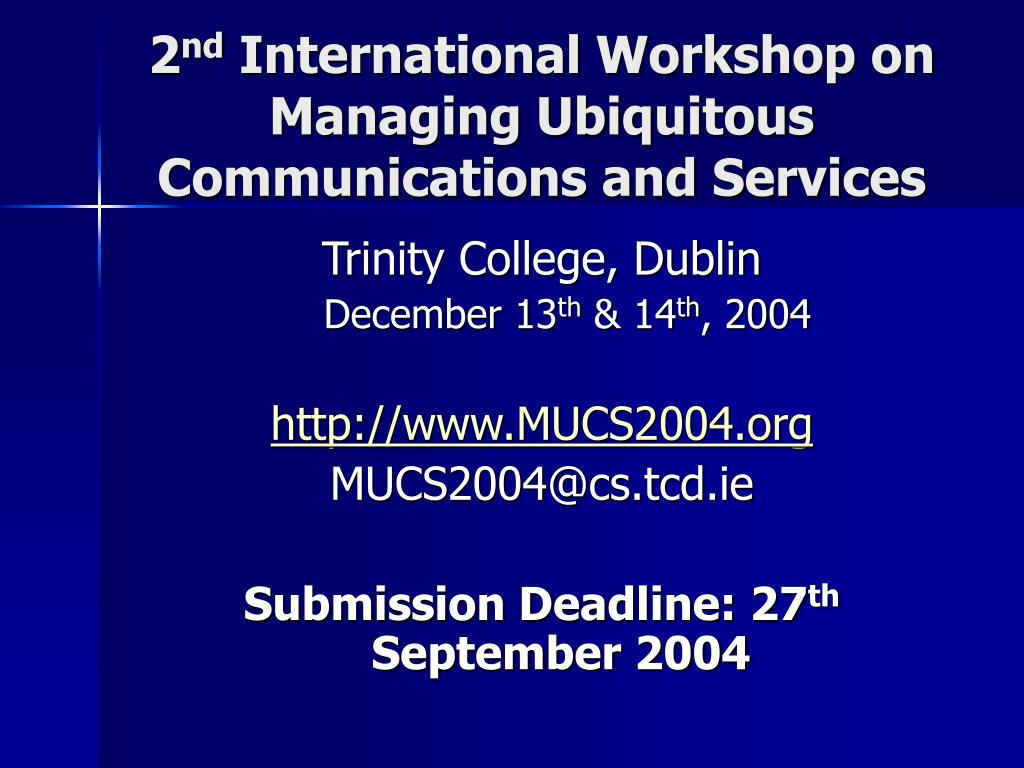 2 nd international workshop on managing ubiquitous communications and services l.