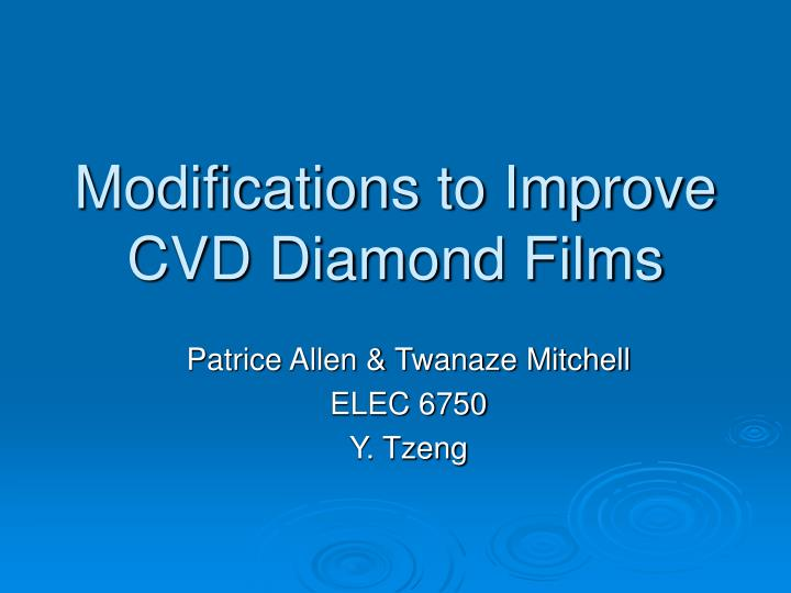 modifications to improve cvd diamond films n.
