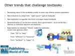 other trends that challenge textbooks