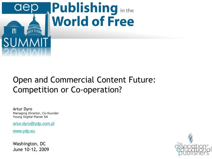 Open and Commercial Content Future: Competition or Co-operation?