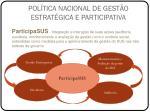 pol tica nacional de gest o estrat gica e participativa3