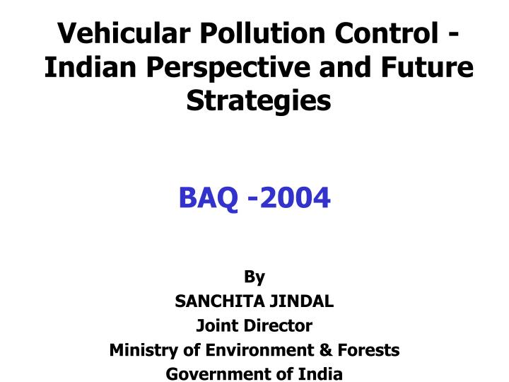 vehicular pollution control indian perspective and future strategies n.