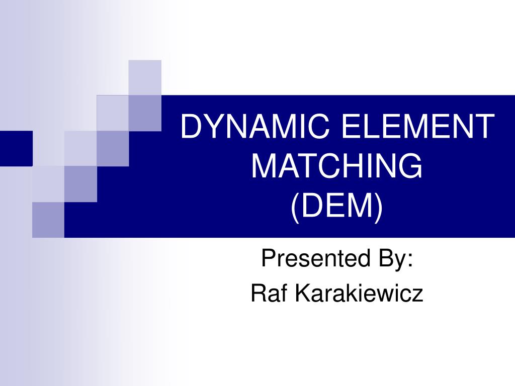 dynamic element matching dem l.