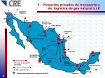 5 proyectos privados de transporte y de log stica de gas natural y lp